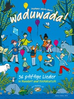 Waduwada! Liederheft inkl. 2 CD Original + Playback-CD